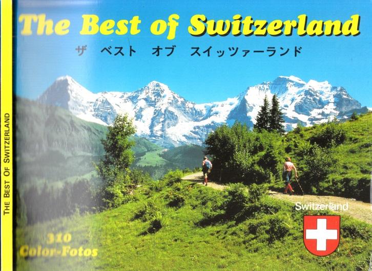 The Best of Switzerland - 310 Color-Fotos