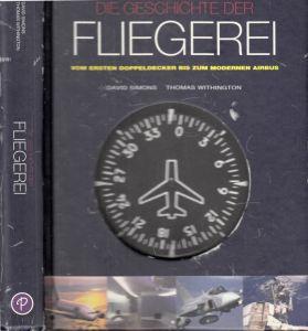 Die Geschichte der Fliegerei - Vom ersten Doppeldecker bis zum modernen Airbus