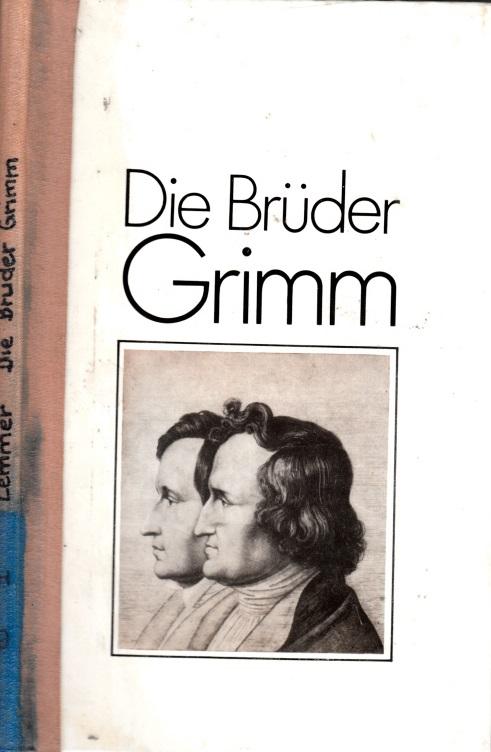 Die Brüder Grimm Mit 62 Abbildungen