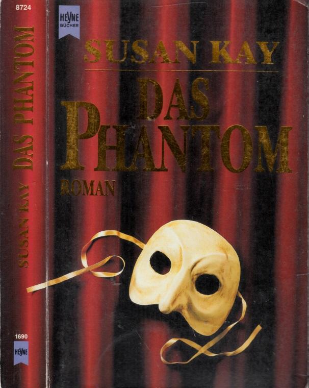 Das Phantom - Die bisher ungeschriebene Lebensgeschichte des `Phantoms der Oper`