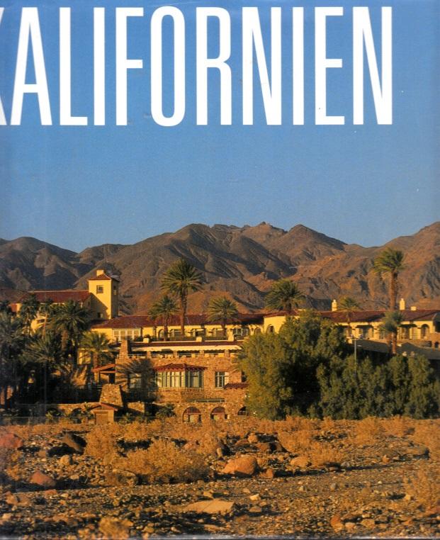 Kalifornien - sehen und erleben Fotografie: Reinhard Eisele