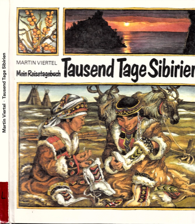 Tausend Tage Sibirien - Mein Reisetagebuch Illustrationen von Peter Muzeniek