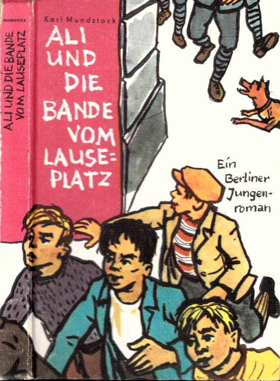 Ali und die Bande vom Lauseplatz - Ein Berliner Jungenroman Illustriert von Hans Mau