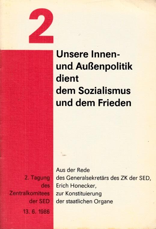 2. Tagung des ZK der SED 13. Juni 1986: Unsere Innen- und AußenpolitiK dient dem Sozialismus und dem Frieden