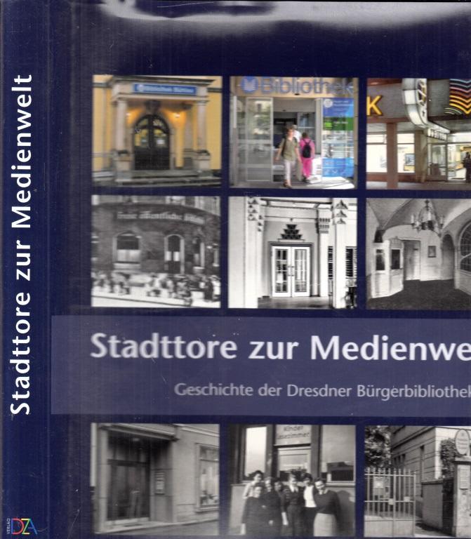 Stadttore zur Medienwelt - Geschichte der Dresdner Bürgerbibliotheken