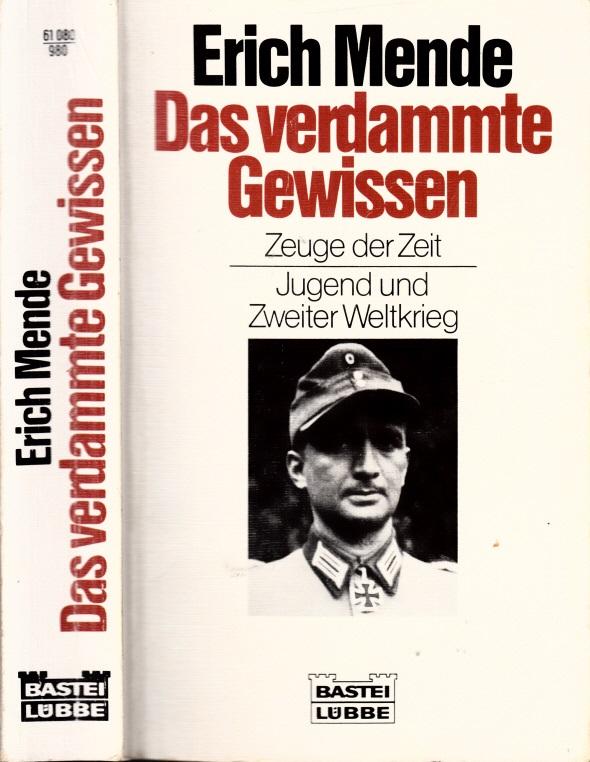 Das verdammte Gewissen - Zeuge der Zeit . Jugend und Zweiter Weltkrieg