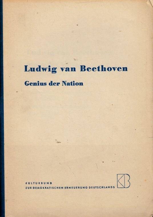 Genius der Nation - Ein Material zur Ausgestaltung von Gedenkfeiern anläßlich seines 125. Todestages am 26. März 1952