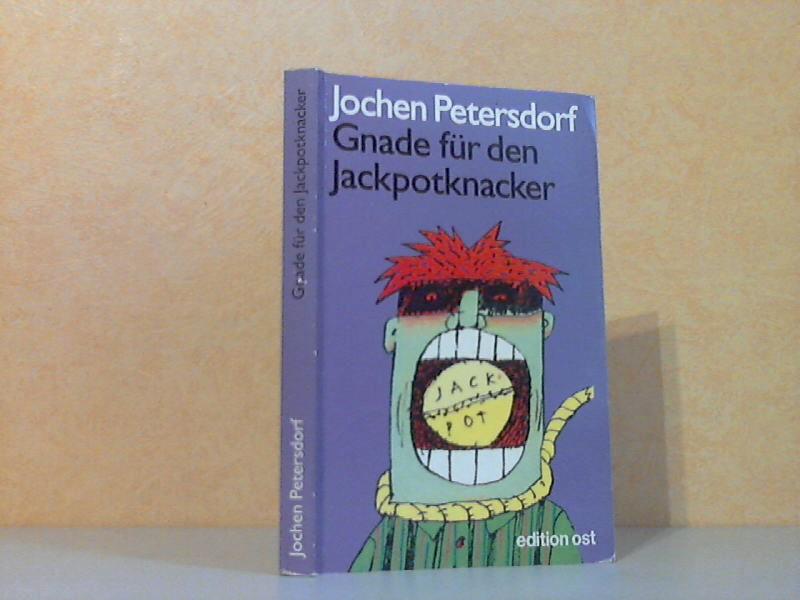 Gnade für den Jackpotknacker - Satiren Mit Illustrationen von Kathrin Haller