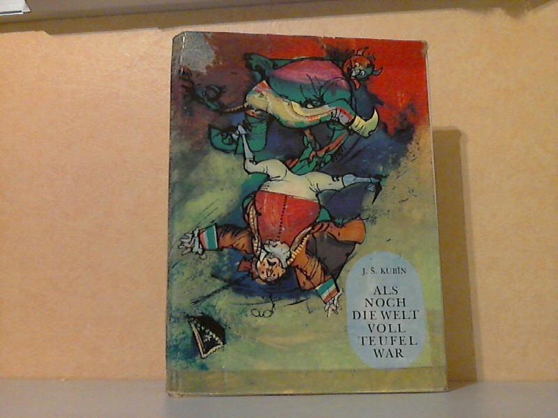 Als noch die Welt voll Teufel war Illustriert von Adolf Zabransky