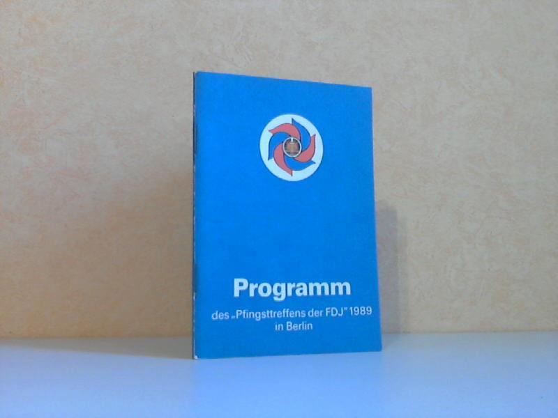 """Programm des """"Pfingsttreffens der FDJ"""" 1989 in Berlin aus Anlaß des 40. Jahrestages der Gründung der DDR"""