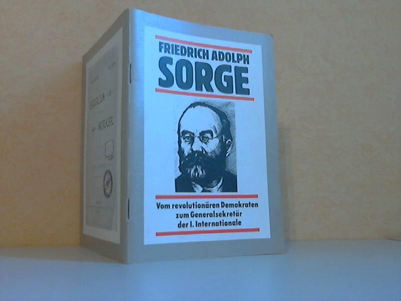 Friedrich Adolph Sorge - Vom revolutionären Demokraten zum Generalsekretär der I. Internationale