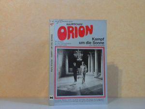 Raumschiff Orion - Kampf um die Sonne Zukunftsroman
