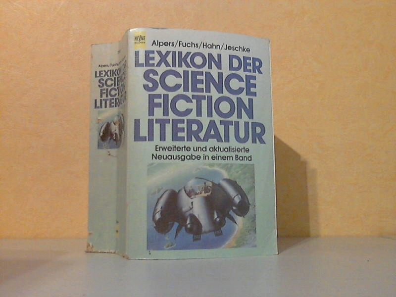Lexikon der Science Fiction Literatur - Erweiterte und aktualisierte Neuausgabe in einem Band