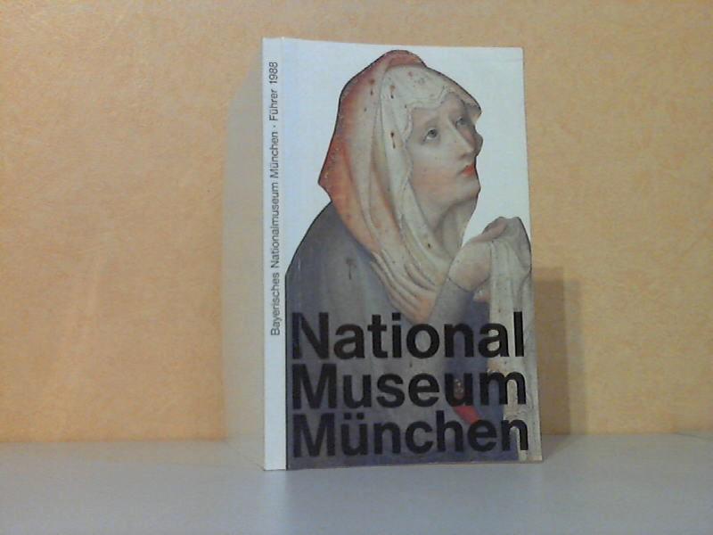 Bayerisches Nationalmuseum München - Führer durch die Schausammlung
