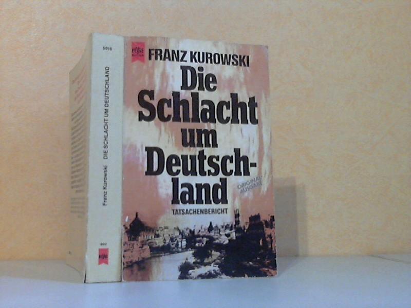 Die Schlacht um Deutschland - Tatsachenbericht