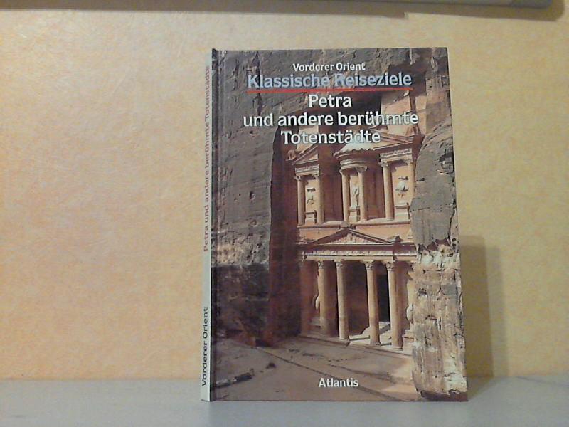 Klassische Reiseziele - Vorderer Orient - Petra und andere berühmte Totenstädte