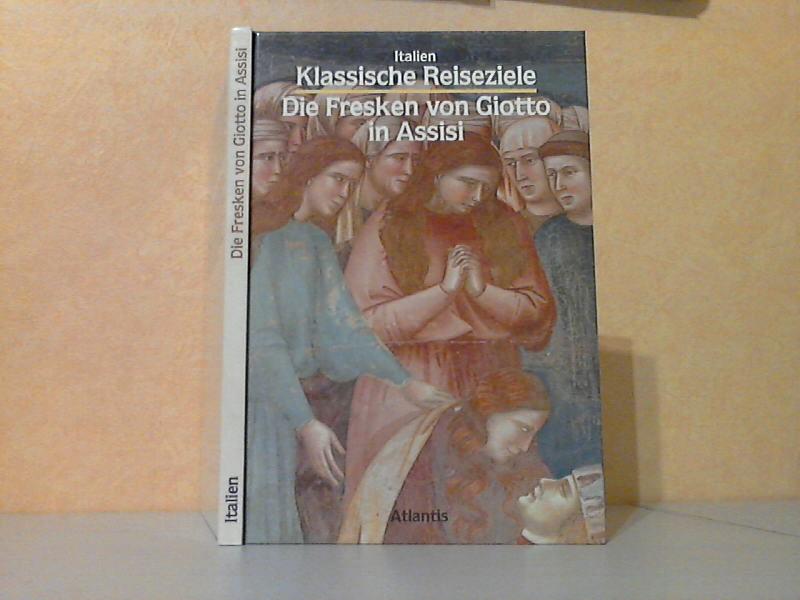 Klassische Reiseziele - Italien - Die Fresken von Giotto in Assisi