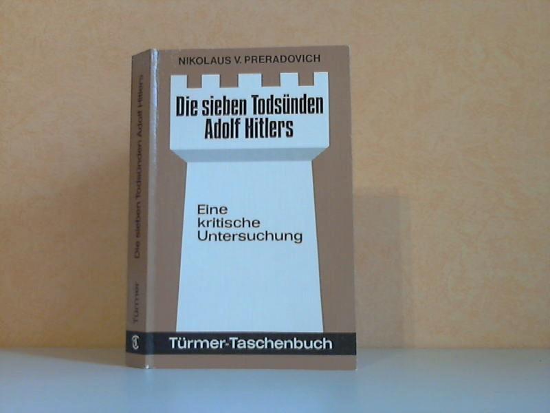 Die sieben Todsünden Adolf Hitlers - Eine kritische Untersuchung