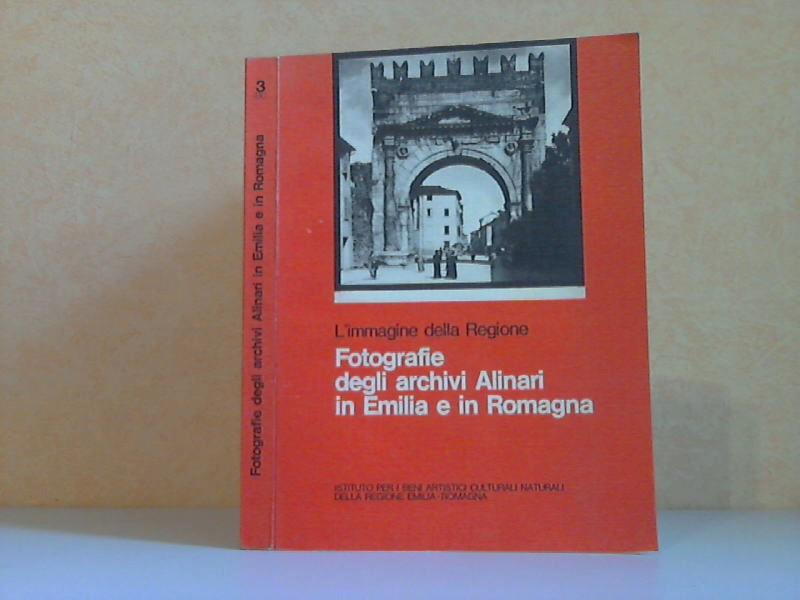 L`immagine della Regione: Fotografie degli archivi Alinari in Emilia e in Romagna