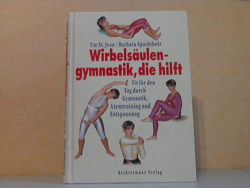 Wirbelsäulengymnastik, die hilft - Fit für den Tag durch Gymnastik, Atemtraining und Entspannung