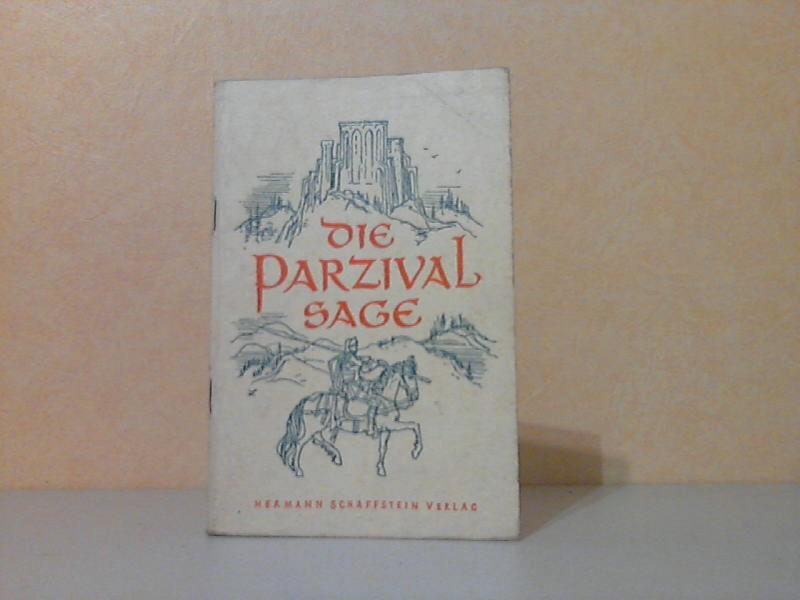 """Die Parzivalsage - Mit einer Textprobe aus Wolframs """"Parzival"""" und einem Nachwort für den Schulgebrauch nacherzählt von Karl Henniger und Heinz Protzer"""