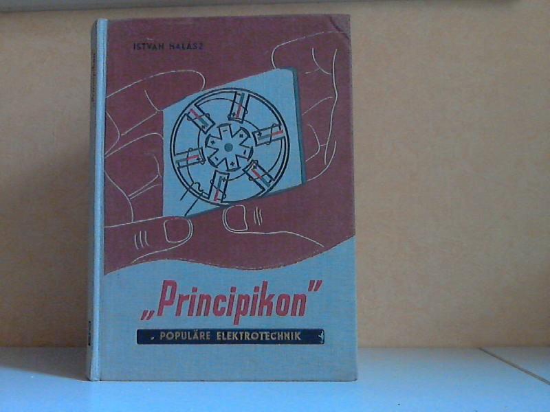 Principikon - Populäre Elektrotechnik (durch Drehbilder veranschaulicht) Mit 12 Drehbiidern und 28 Abbildungen