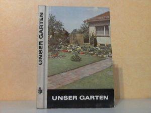 Unser Garten - Ein Leitfaden für Gartenfreunde Mit 190 Abbildungen und 29 Tabellen