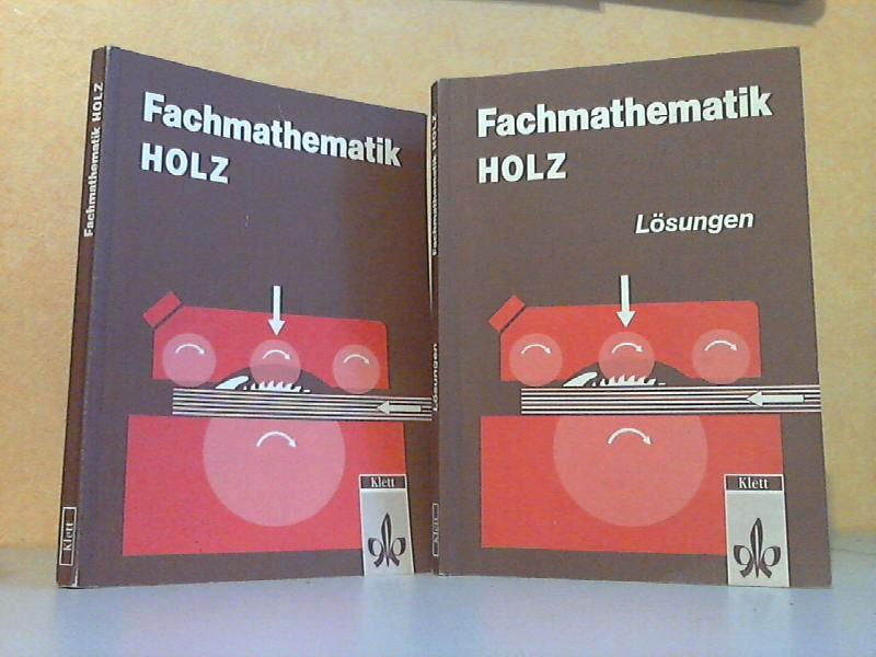 Fachmathematik Holz + Fachmathematik Holz, Lösungen 2 Bücher