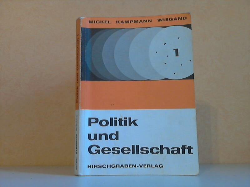 Politik und Gesellschaft - Grundlagen und Probleme der modernen Welt - Lehr- und Arbeitsbuch für den historisch-politischen Lernbereich (Sekundarstufe II) Band 1 + Band 2 2 Bücher