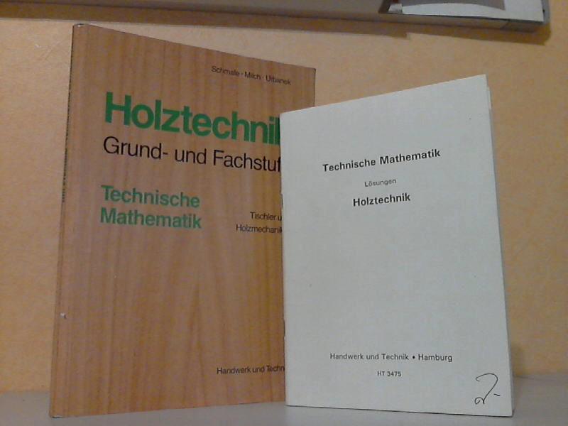 Holztechnik Grund- und Fachstufe. Technische Mathematik für Tischler und Holzmechaniker + Technische Mathematik Lösungen Mit mehr als 320 Beispielen, 1300 Aufgaben und 570 teils zweifarbigen Abbildungen