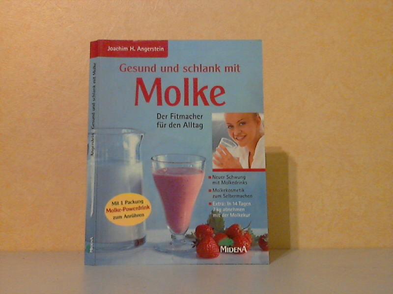 Gesund und schlank mit Molke - Der Fitmacher für den Alltag