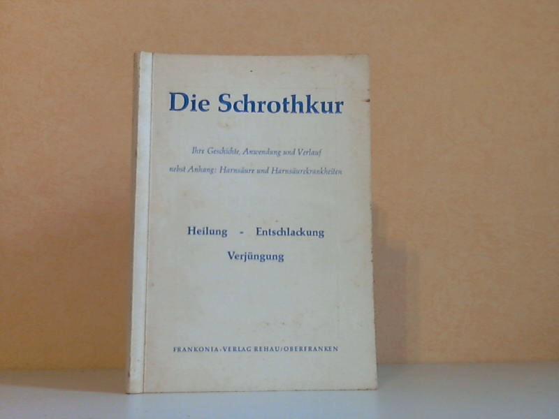 Die Schrothkur - Ihre Geschichte, Anwendung und Verlauf nebst Anhang ...