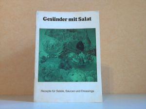Gesünder mit Salat - Rezepte für Salate, Saucen und Dressings
