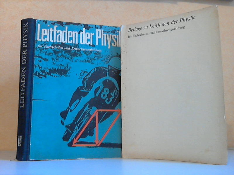 Leitfaden der Physik für Fachschulen und Erwachsenenbildung + Beilage zu Leitfaden der Physik Mit 340 Bildern, 73 Lehrbeispielen, 107 Übungen mit Lösungen und einer Beilage