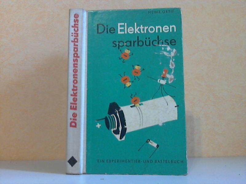 Die Elektronensparbüchse - Ein Experimentier- und Bastelbuch Einband und Illustrationen von Heinz-Karl Bogdanski