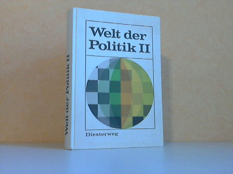 Welt der Politik II - Lehrbuch der Zeitgeschichte