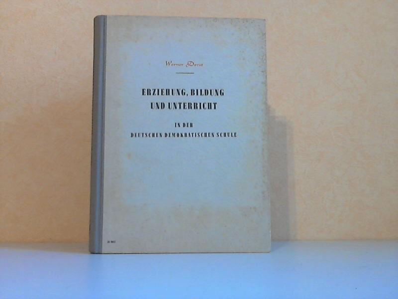 Erziehung, Bildung und Unterricht in der Deutschen Demokratischen Schule - Grundlagen