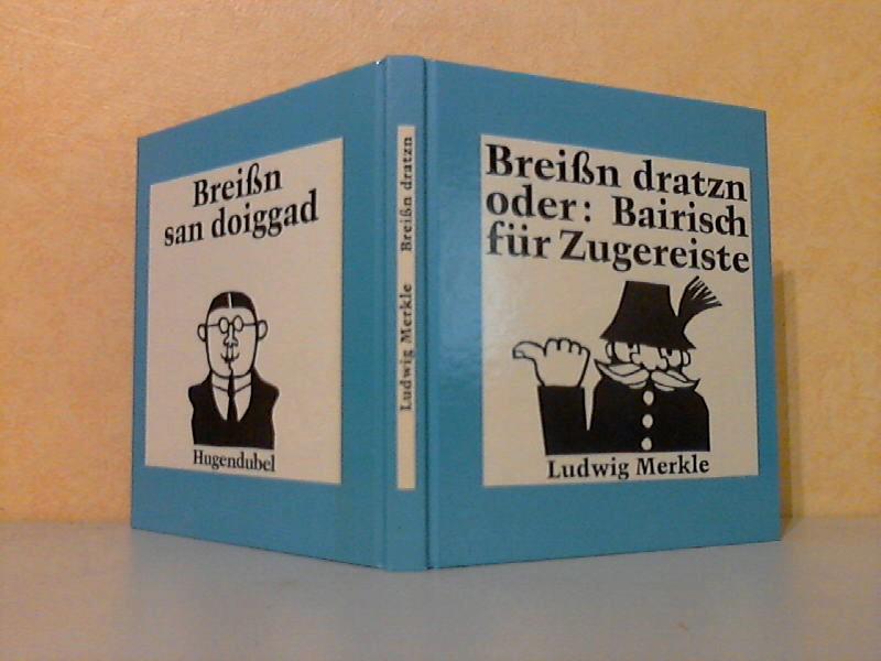 Breiß´n dratzn oder Bairisch für Zugereiste Einband und Illustrationen von Annegert Fuchshuber