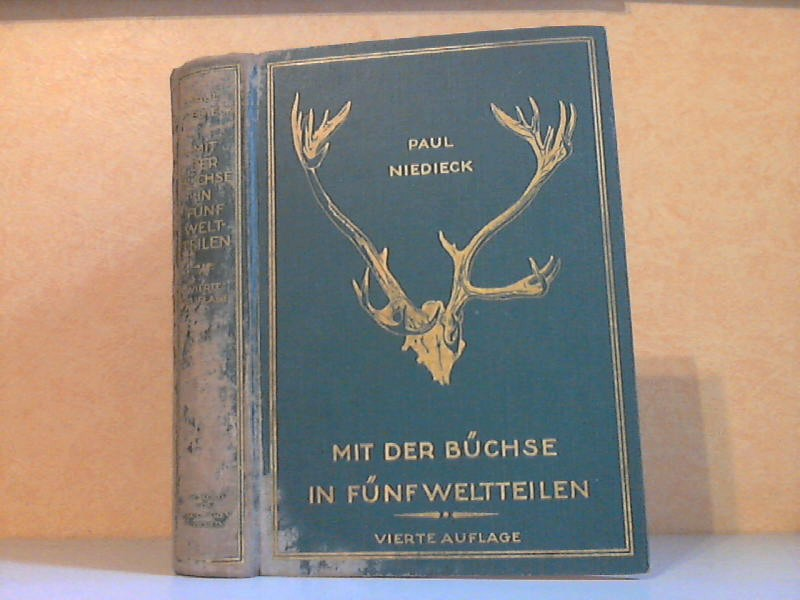 Mit der Büchse in fünf Weltteilen - Beschreibung von 14 Jagdexpeditionen