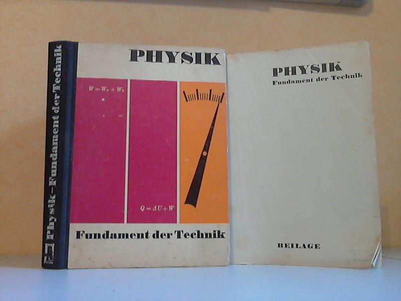 Physik. Fundament der Technik Mit 335 Bildern, 55 Lehrbeispielen, 172 Übungen mit Ergebnissen und einer Beilage