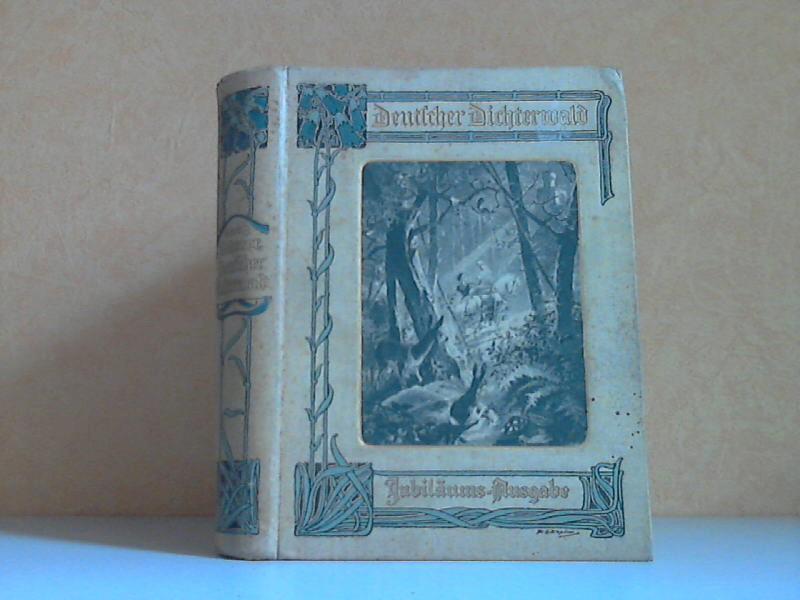 Deutscher Dichterwald - Lyrische Anthologie Mit 152 Medaillon-Porträts und 32 Vollbildern