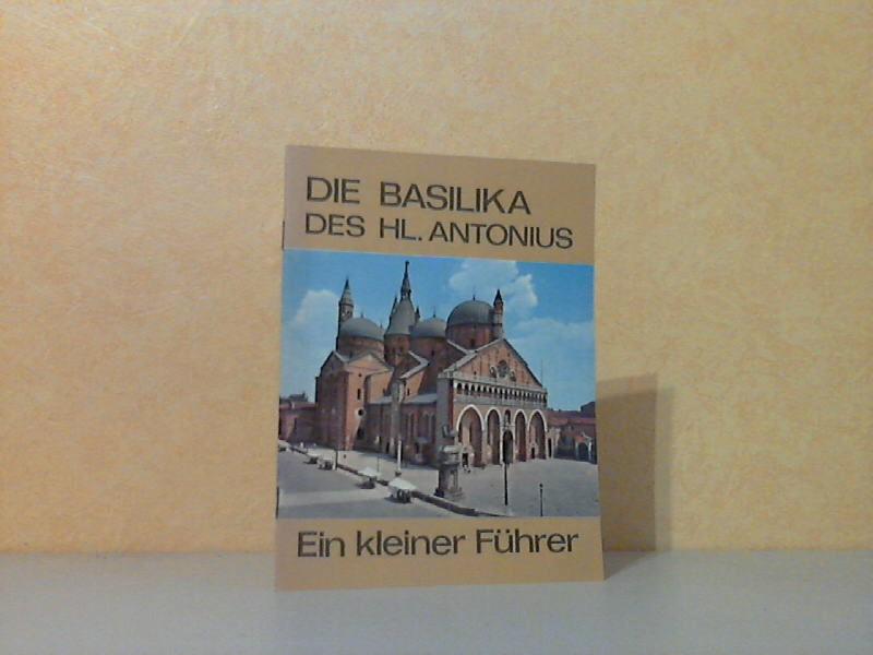 Die Basilika des hl. Antonius - Ein kleiner Führer