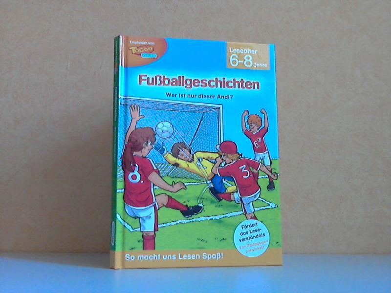 Fußballgeschichten - Wer ist nur dieser Andi? - Lesealter 6 - 8 Jahre Frank Robyn-Fuhrmeister