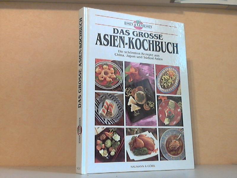 Das grosse Asien-Kochbuch - Die schönsten Rezepte aus China, Japan und Südost-Asien