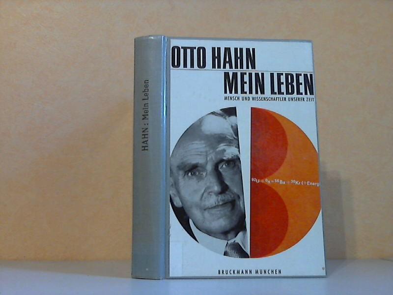 Otto Hahn, Mein Leben - Mensch und Wissenschaftler unserer Zeit