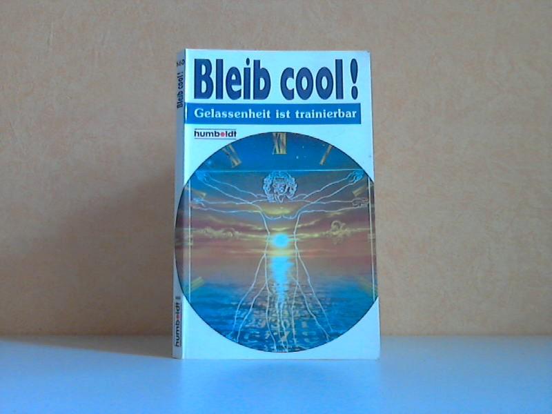 Bleib cool! - Gelassenheit ist trainierbar