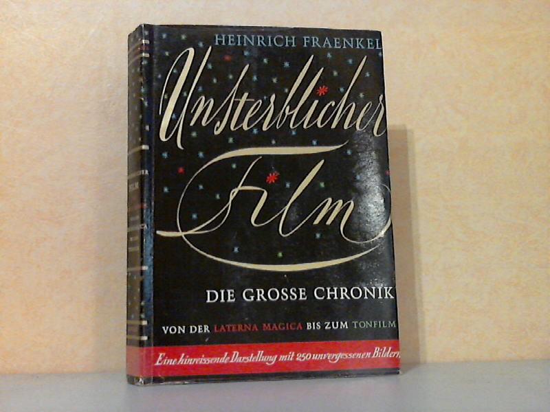 Unsterblicher Film - Die grosse Chronik - Von der Laterna Magica bis zum Tonfilm Bildteil von Wilhelm Winckel