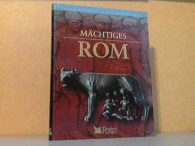 Mächtiges Rom - Reihe: Grosse Kulturen, glanzvolle Epochen