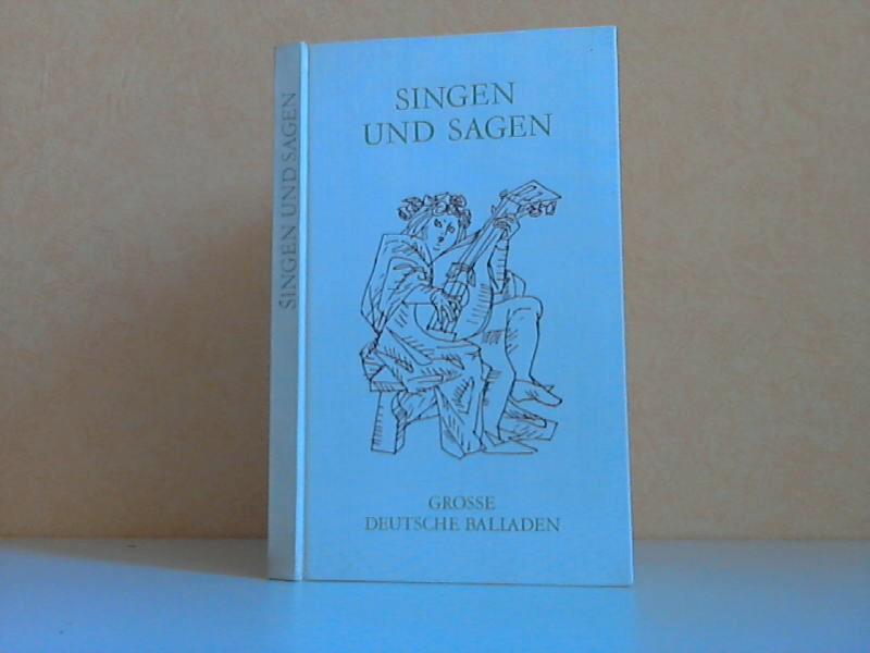 Singen und Sagen - Grosse deutsche Balladen Mit sechzehn Illustrationen von Albrecht Appelhans 0