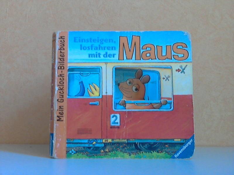 Einsteigen, losfahren mit der Maus - Mein Guckloch-Bilderbuch Illustration: Ina Steinmetz